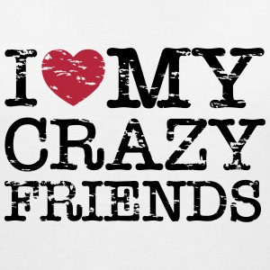 I Heart My Crazy Friends T-Shirts - Frauen T-Shirt mit V-Ausschnitt