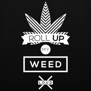 Noir roll up my weed loud Sacs et sacs à dos - Tote Bag