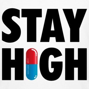 Funny Stay High & Happy Party Drugs Pill humor T-Shirts - Men's Organic T-shirt