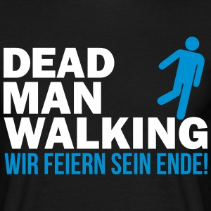 Dead man walking T-Shirts - Männer T-Shirt