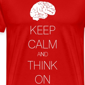 keep calm and think on Magliette - Maglietta Premium da uomo