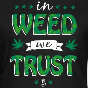 in WEED we TRUST Tee shirts - T-shirt Femme