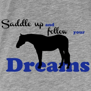 Saddle up - follow your dreams Tee shirts - T-shirt Premium Homme