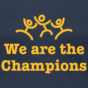 We are the Champions - Frauen Premium T-Shirt