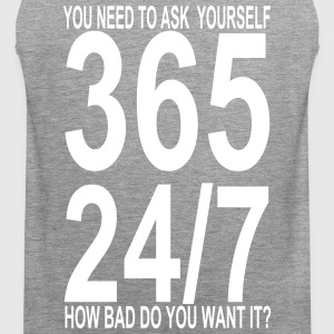 How Bad Do You Want It? 365 24/7 - Mannen Premium tank top