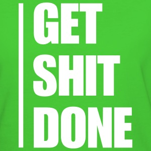 Get Shit Done - Organic Girlie Shirt - Frauen Bio-T-Shirt
