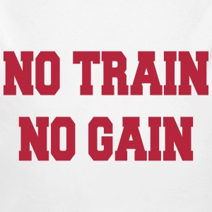 No train no gain Hoodies - Longlseeve Baby Bodysuit