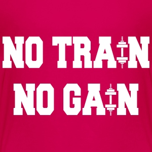 No train no gain Tee shirts - T-shirt Premium Ado