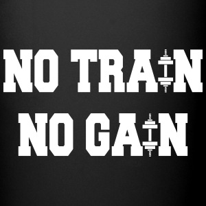 No train no gain Bottles & Mugs - Full Colour Mug