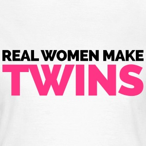 Real Woman Make Twins Tee shirts - T-shirt Femme