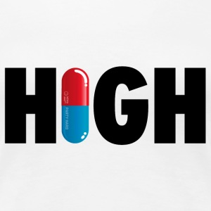 Funny Stay High & Happy Party Club Drugs Pill T-Shirts - Women's Premium T-Shirt