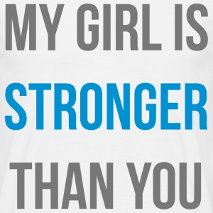 my girl is stronger than you Camisetas - Camiseta hombre