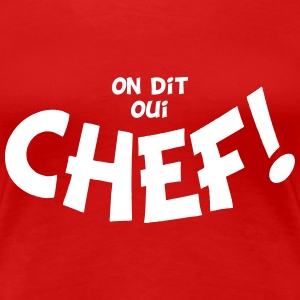 On dit oui chef mono T-Shirts - Women's Premium T-Shirt
