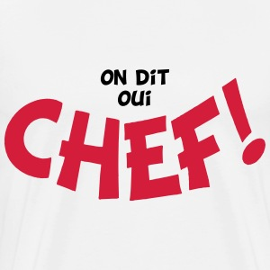 On dit oui chef 2 couleurs T-shirts - Mannen Premium T-shirt