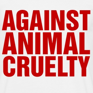 Against Animal Cruelty - Men's T-Shirt