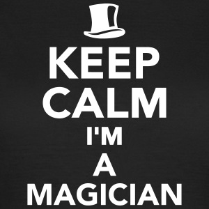 Keep calm I'm a magician T-Shirts - Frauen T-Shirt