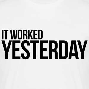 It worked yesterday, programmer, code T-Shirts - Men's T-Shirt