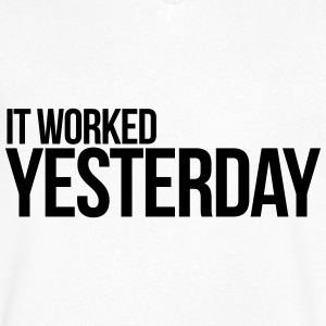 It worked yesterday, programmer, code T-Shirts - Men's V-Neck T-Shirt