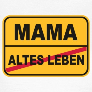 altes Leben vs Mama Mutter T-Shirts - Frauen T-Shirt