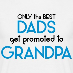 Best Dads Get Promoted To Grandpa T-Shirts - Men's T-Shirt