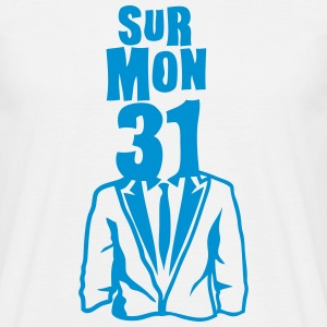 sur mon 31 expression Tee shirts - T-shirt Homme