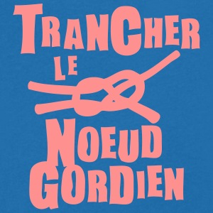 trancher noeud gordien expression Tee shirts - T-shirt Homme col V