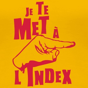 je te met index doigt pointe coter expre Tee shirts - T-shirt Premium Femme