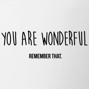 you are wonderful - remember that Bottles & Mugs - Mug