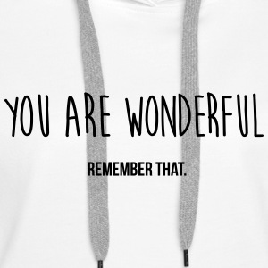 you are wonderful - remember that Pullover & Hoodies - Frauen Premium Hoodie