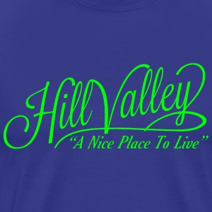 Hill Valley A Nice Place To Live in 1955 T-Shirts - Men's Premium T-Shirt