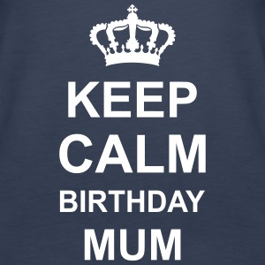 keep_calm_birthday_mum_g1 Tops - Vrouwen Premium tank top
