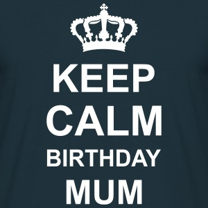 keep_calm_birthday_mum_g1 T-shirts - Mannen T-shirt