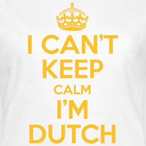 I can't keep calm i'm dutch T-Shirts - Women's T-Shirt