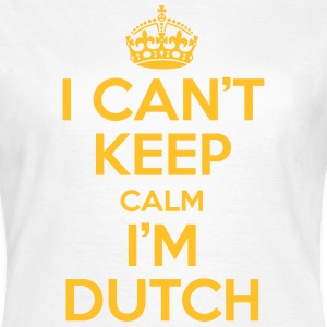 I can't keep calm i'm dutch T-shirts - Vrouwen T-shirt