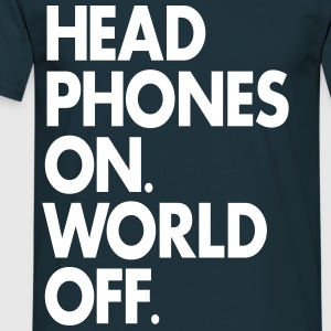 Headphones On. World Off. - Men's T-Shirt
