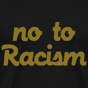 No To Racism T-skjorter - Premium T-skjorte for menn
