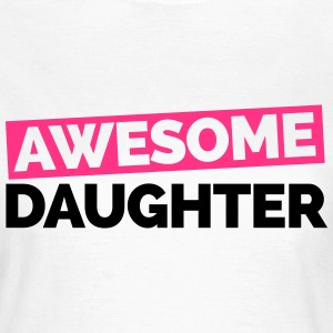Awesome Daughter  T-shirts - Vrouwen T-shirt