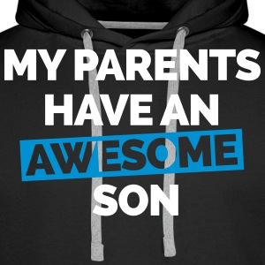 Parents Have An Awesome Son  Hoodies & Sweatshirts - Men's Premium Hoodie