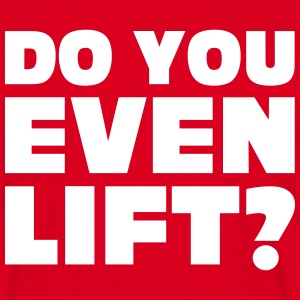 Do You Even Lift 2 T-Shirts - Männer T-Shirt