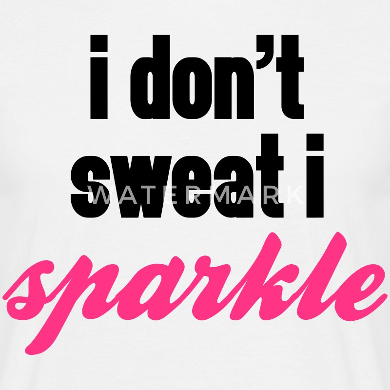 I Don't Sweat, I Sparkle  T-shirts - Herre-T-shirt