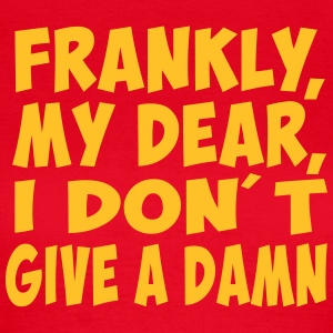 frankly my dear i don t give a damn Tee shirts - T-shirt Femme