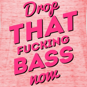 Drop That Fucking Bass Now / Dubstep / D&B Toppe - Dame tanktop fra Bella