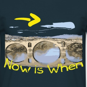 Now is When Men's T-shirt - Men's T-Shirt