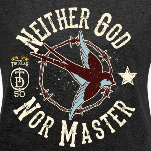 Neither God Nor Master - T-shirt Femme à manches retroussées