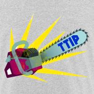 Motiv ~ TTIP-Säge Unisex,bio