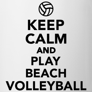 Keep calm and play Beachvolleyball Flaschen & Tassen - Tasse