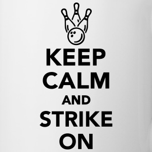 Keep calm and strike on Flaschen & Tassen - Tasse