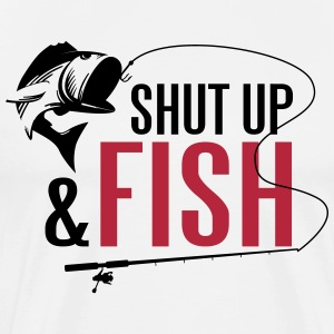 Shut up and fish T-shirts - Mannen Premium T-shirt