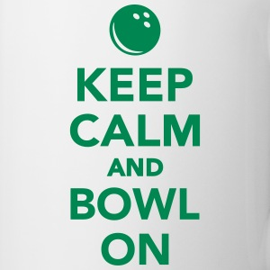 Keep calm and bowl on Flaschen & Tassen - Tasse