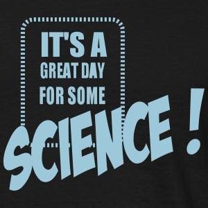 Great science day T-Shirts - Männer T-Shirt